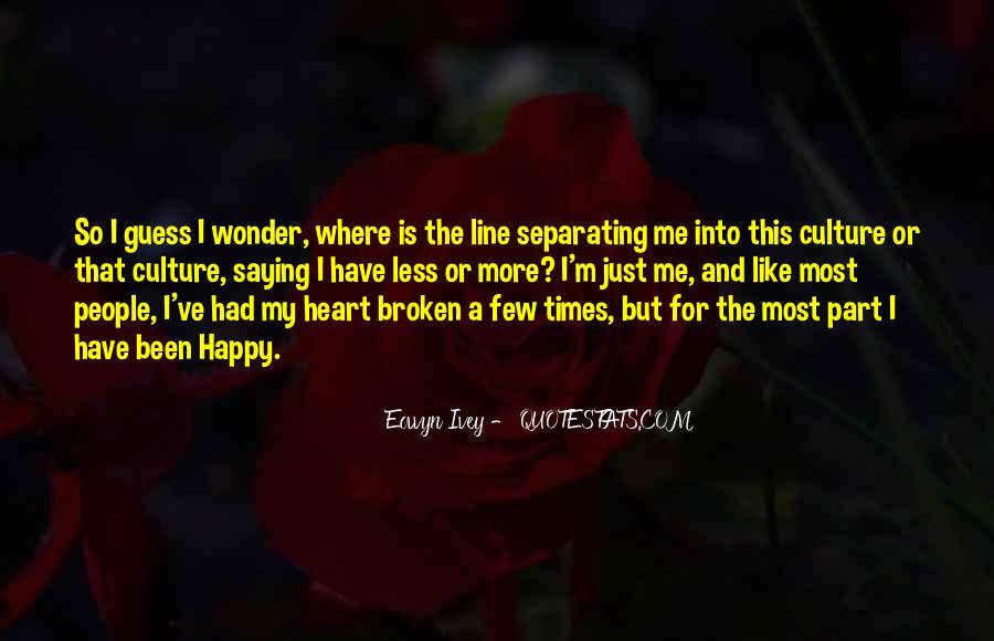 Heart Broken Happy Quotes #1347453