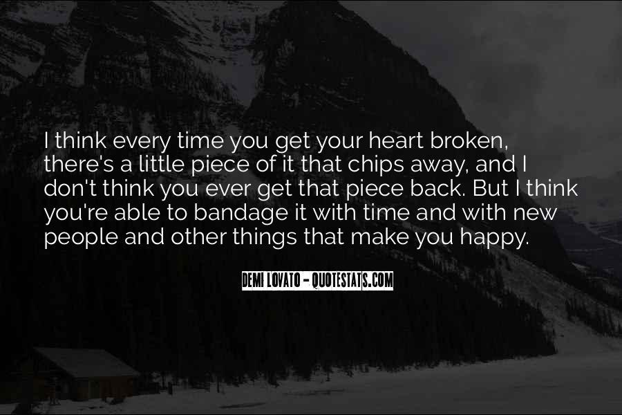 Heart Broken Happy Quotes #1517382