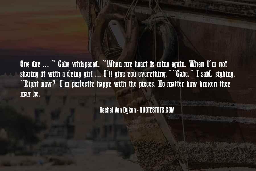 Heart Broken Happy Quotes #160906