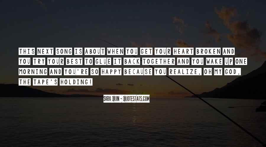 Heart Broken Happy Quotes #1853408