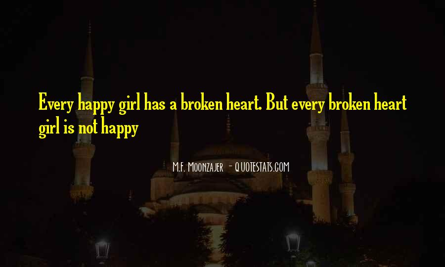 Heart Broken Happy Quotes #286473