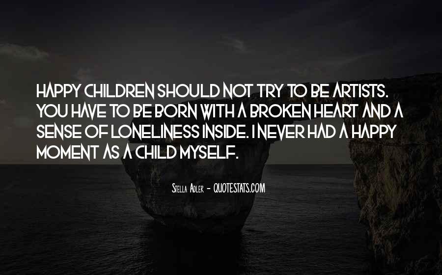 Heart Broken Happy Quotes #662772