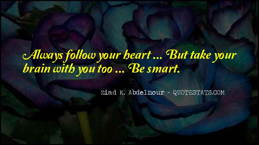 Heart Follow Quotes #117992