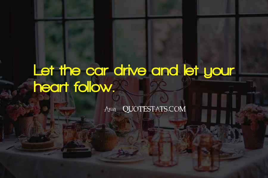 Heart Follow Quotes #137628