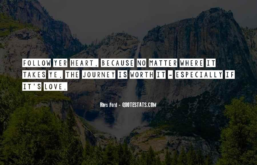 Heart Follow Quotes #217431
