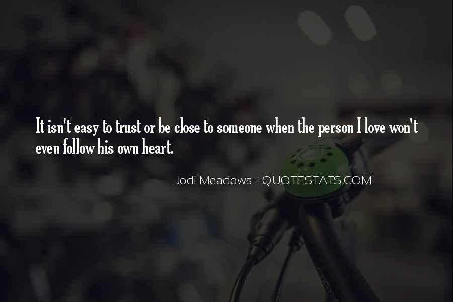 Heart Follow Quotes #233495