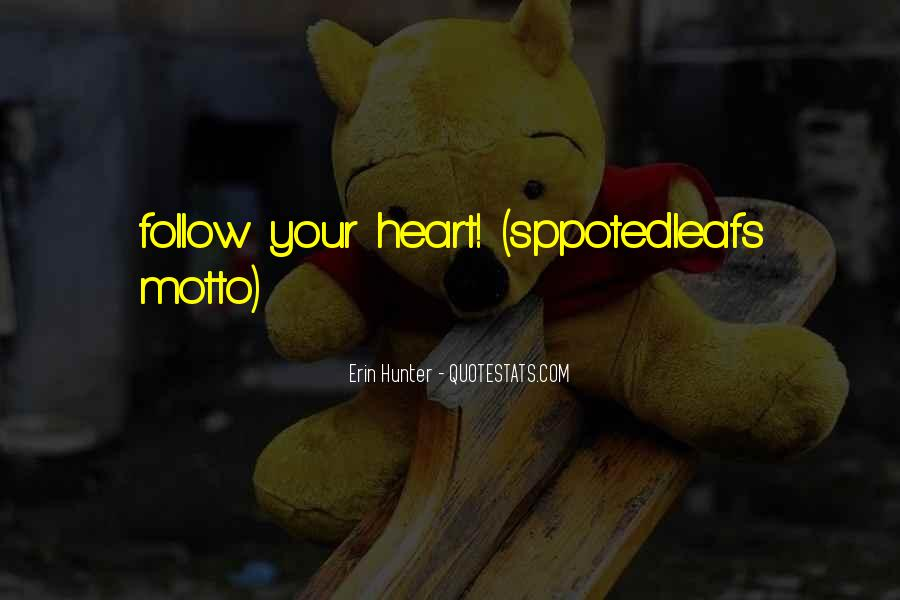 Heart Follow Quotes #255844