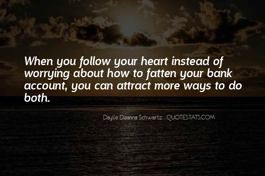 Heart Follow Quotes #26933