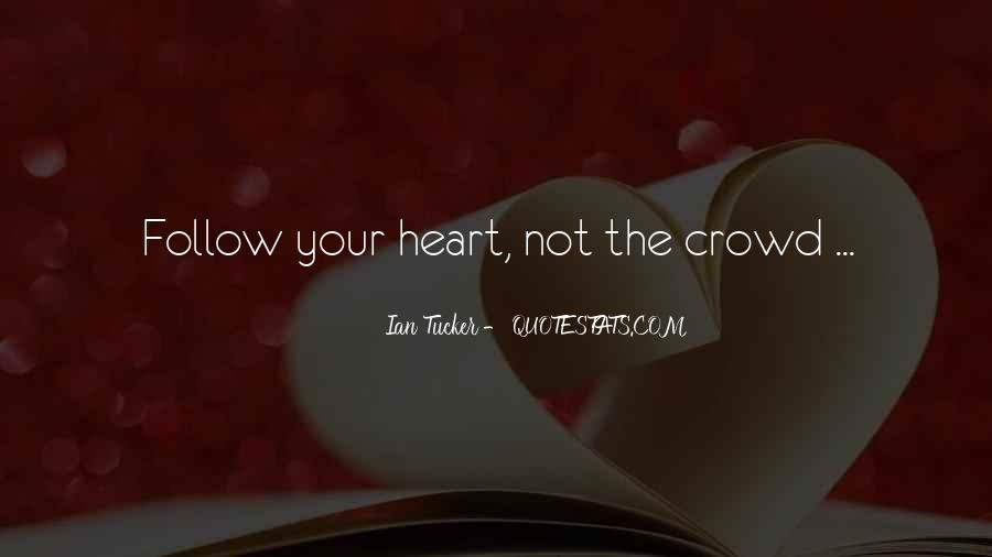 Heart Follow Quotes #379499