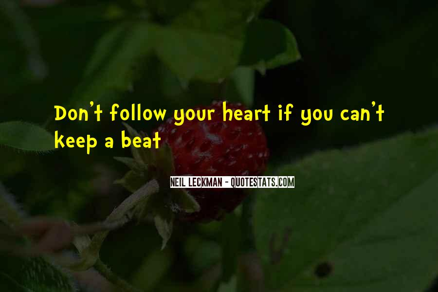 Heart Follow Quotes #389344