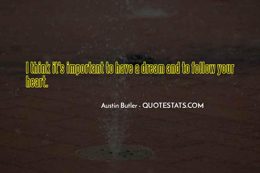 Heart Follow Quotes #401172