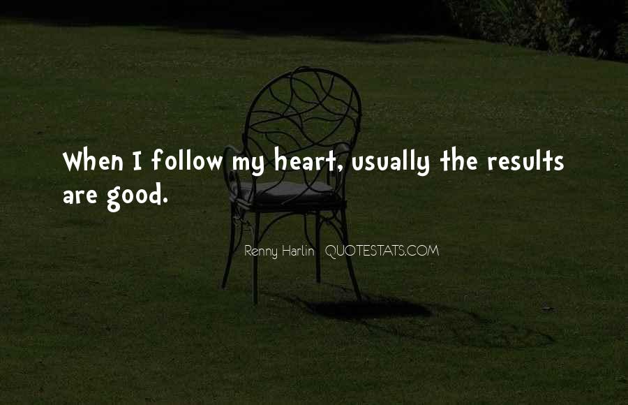 Heart Follow Quotes #64883
