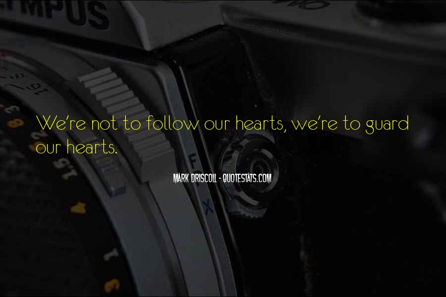 Heart Follow Quotes #91326