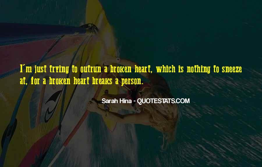 Heart Is Broken Quotes #165895