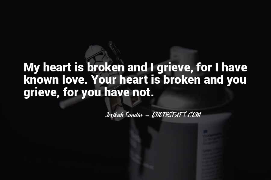 Heart Is Broken Quotes #254890