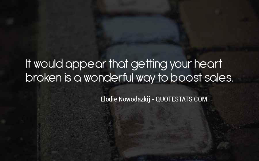 Heart Is Broken Quotes #311746