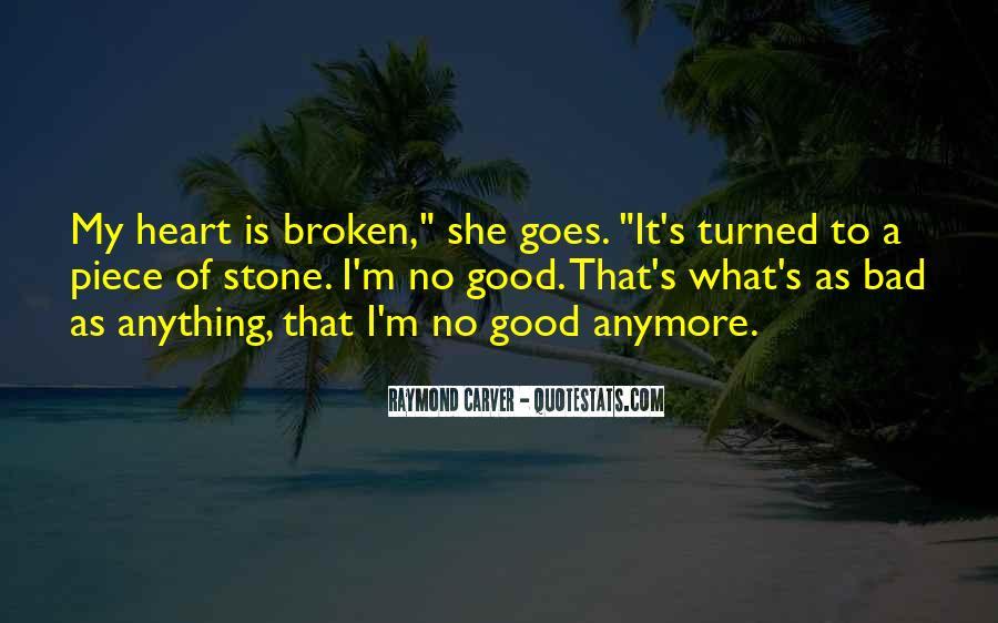 Heart Is Broken Quotes #4741