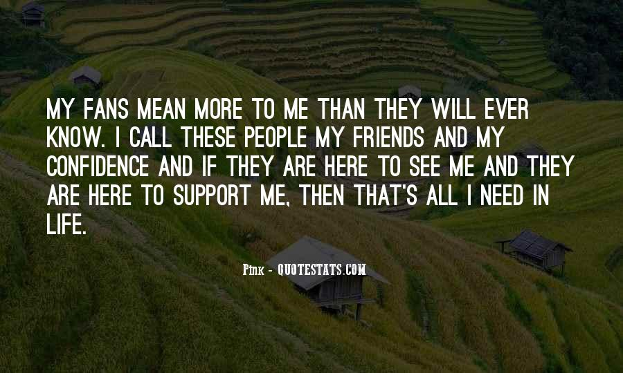 Quotes About Friends Who Support You #216243