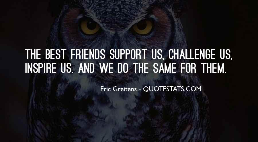 Quotes About Friends Who Support You #327049