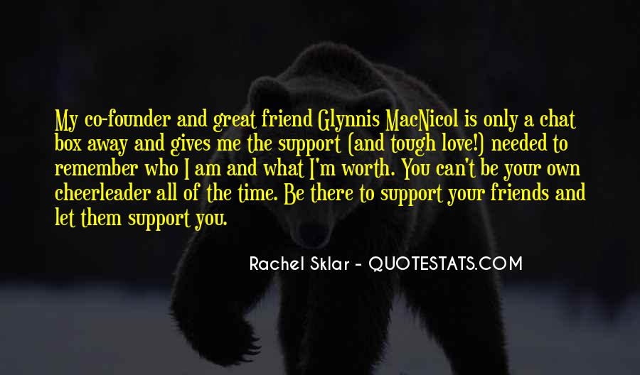 Quotes About Friends Who Support You #977164