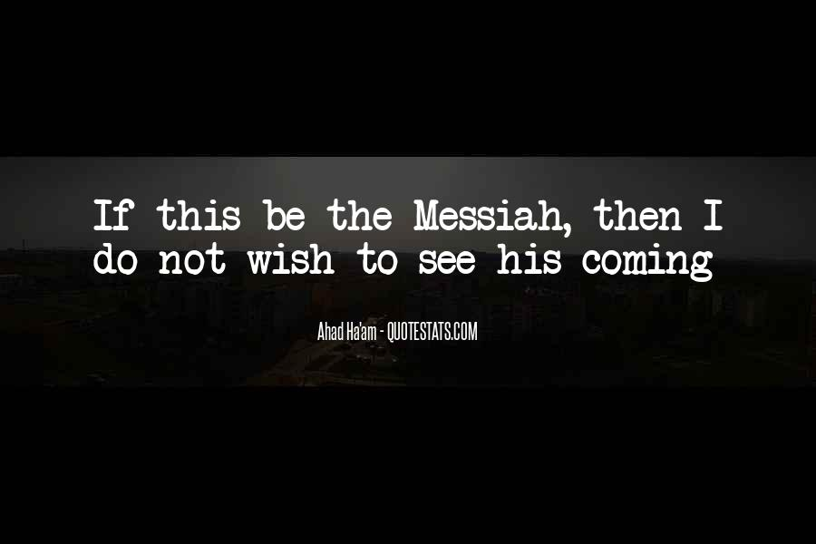 Quotes About The Coming Of The Messiah #227399