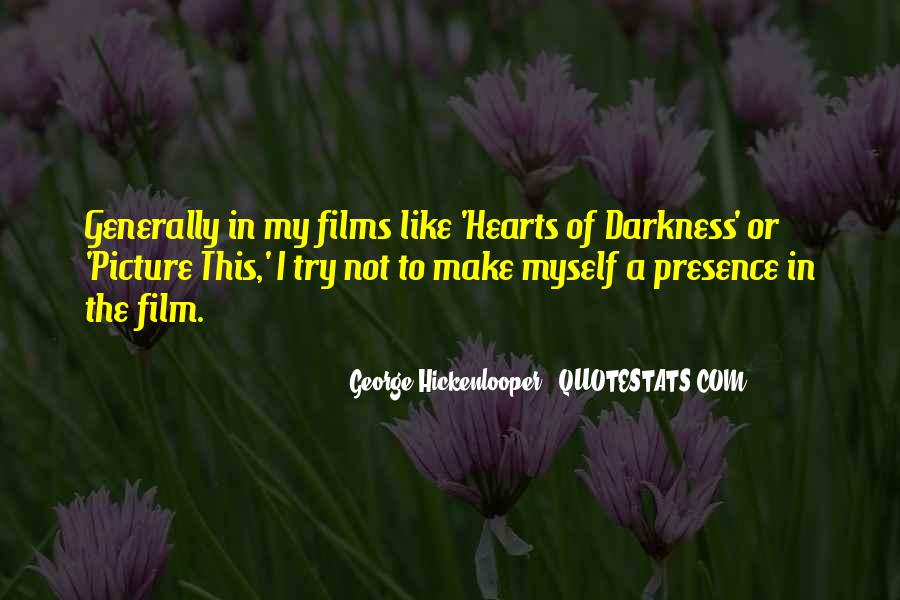 Hearts Of Darkness Quotes #1269324