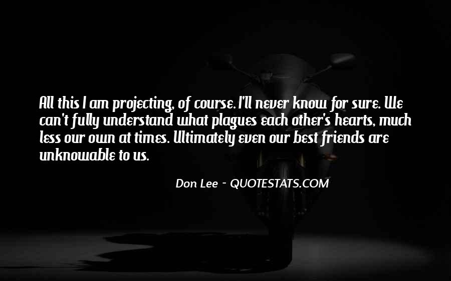 Hearts Of Friends Quotes #1559049