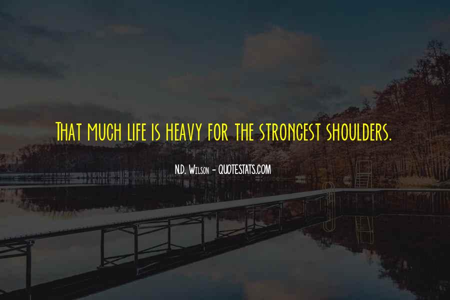 Heavy Shoulders Quotes #366524