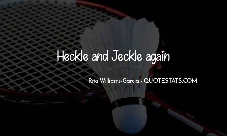 Heckle Jeckle Quotes #1228754
