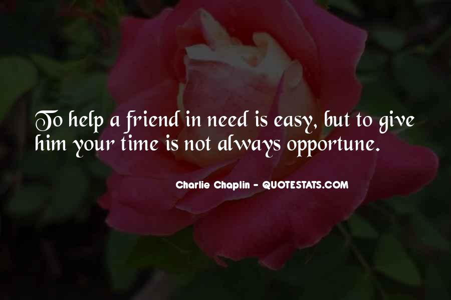 Help In Time Of Need Quotes #423932
