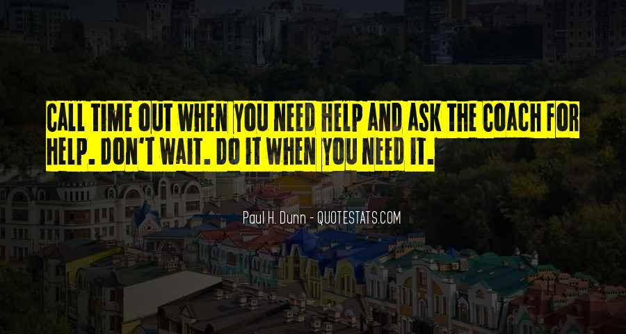 Help In Time Of Need Quotes #441059