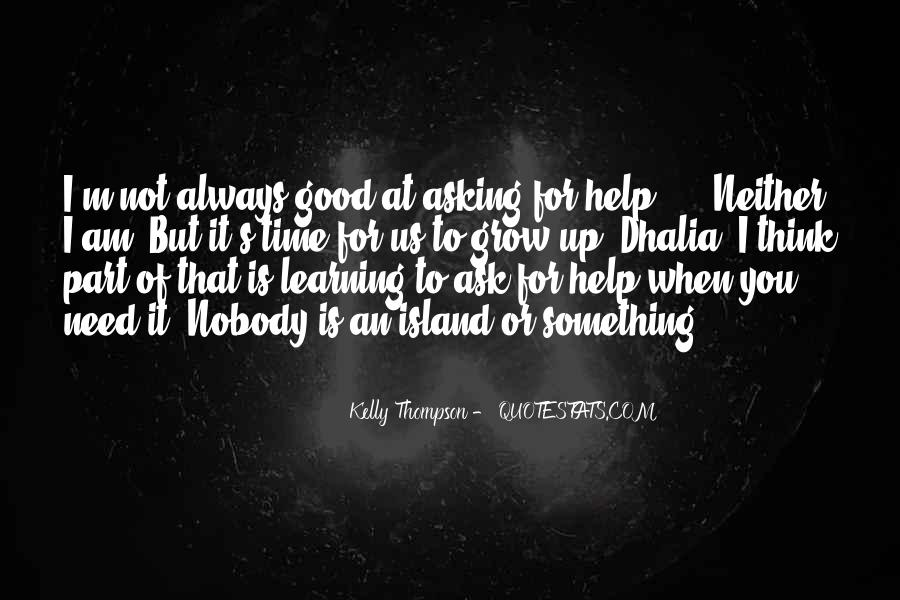 Help In Time Of Need Quotes #617794