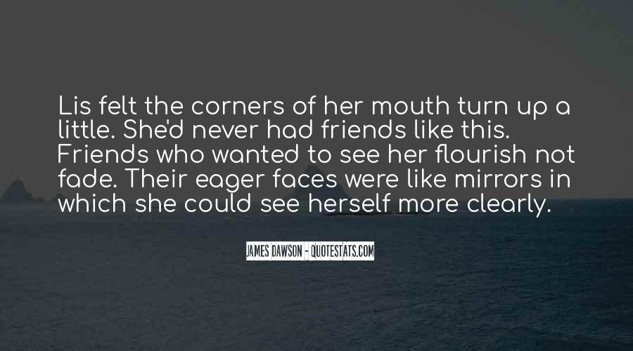 Quotes About Friends And Mirrors #441232