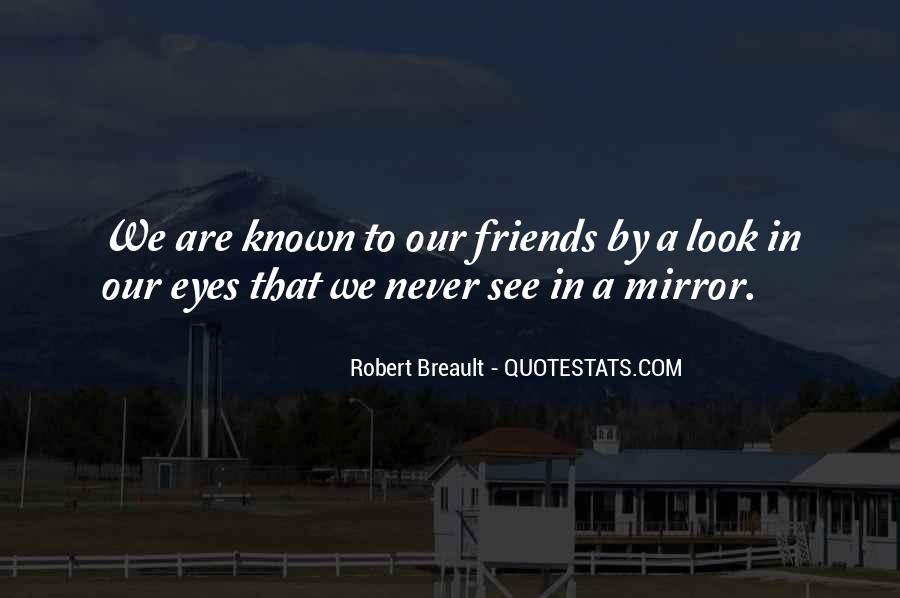 Quotes About Friends And Mirrors #597098