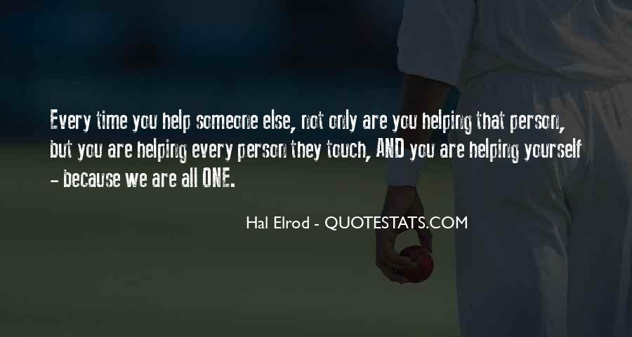 Helping Someone Else Quotes #1823041