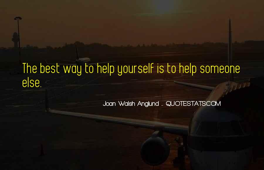 Helping Someone Else Quotes #1877038