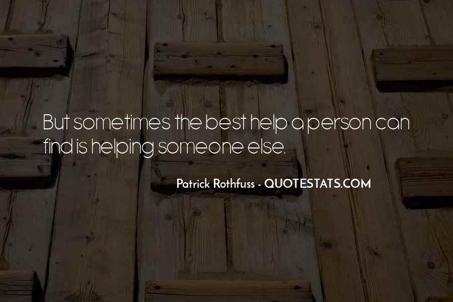 Helping Someone Else Quotes #285857