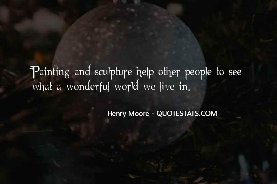 Henry Moore Sculpture Quotes #1225946