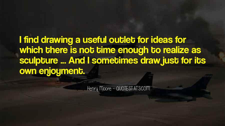 Henry Moore Sculpture Quotes #238241