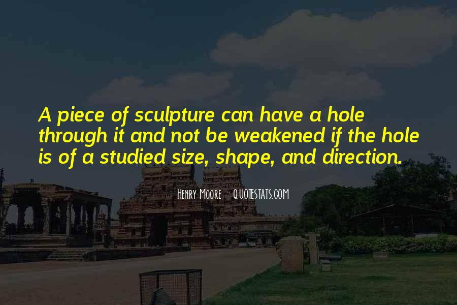 Henry Moore Sculpture Quotes #38559