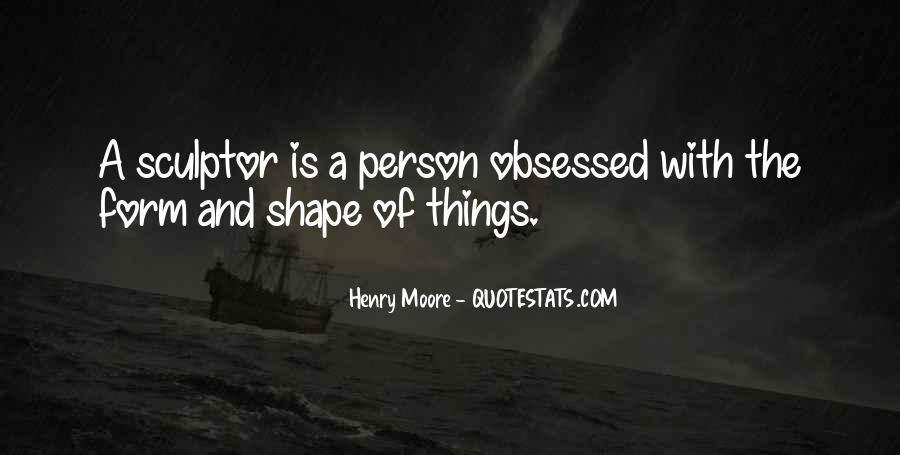 Henry Moore Sculpture Quotes #761664