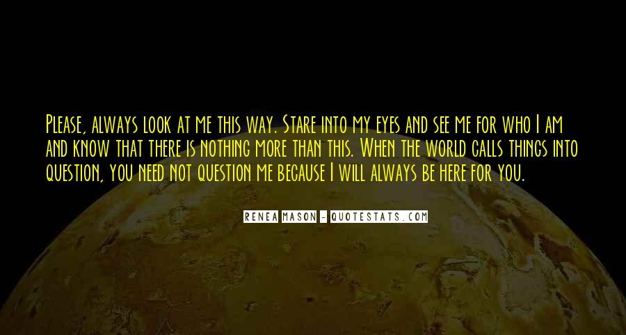 Here I Am For You Quotes #618804