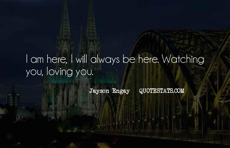 Here I Am For You Quotes #805119