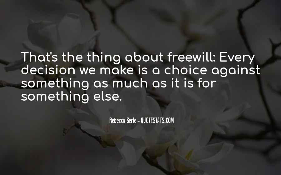 Quotes About Freewill #1000182