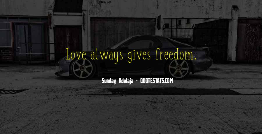 Quotes About Freedom Love #23702