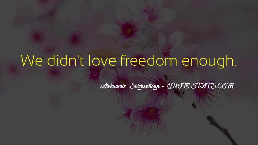 Quotes About Freedom Love #240444