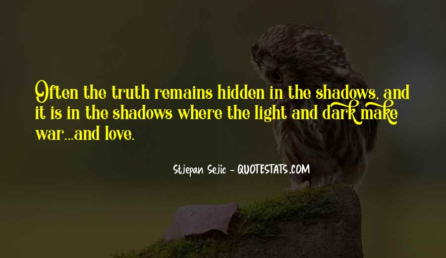 Hidden In The Shadows Quotes #1835119