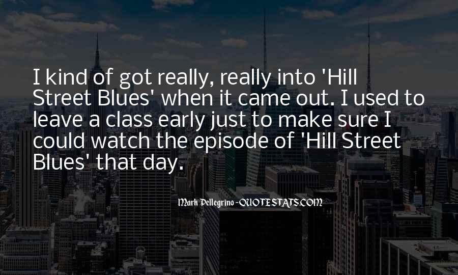 Hill Street Blues Quotes #1537125