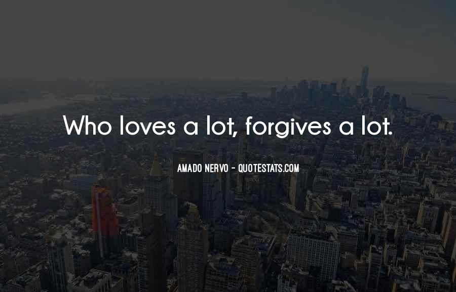 Quotes About Forgives #344751