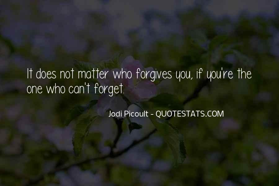 Quotes About Forgives #685031